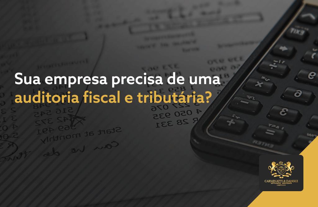 Imagem: Sua empresa precisa de uma auditoria fiscal e tributária?