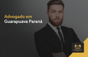 Advogado em Guarapuava Paraná